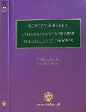 Rowley & Baker: International Mergers - The Antitrust Process
