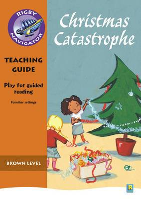 Navigator Plays: Year 3 Brown Level Christmas Catastrophe Teacher Notes