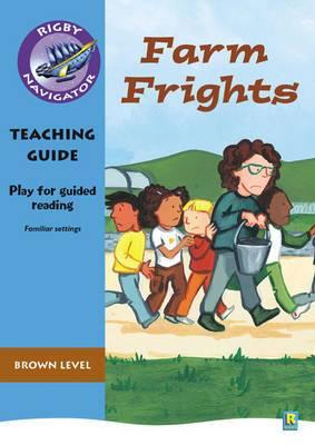 Navigator Plays: Year 3 Brown Level Farm Frights Teacher Notes