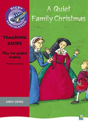 Navigator Plays: Year 4 Grey Level a Quiet Family Christmas Teacher Notes