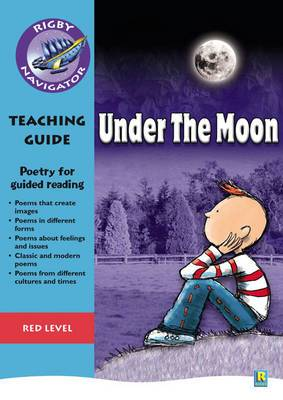 Navigator Poetry: Year 6 Red Level Under the Moon Teacher Notes