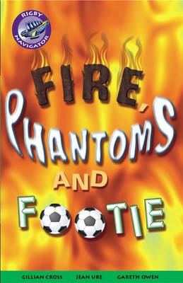 Navigator Fiction Yr 5/P6: Phantoms and Footie: Year 5, Part 6