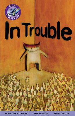Navigator Fiction Yr 5/P6:in Trouble: Year 5, Part 6