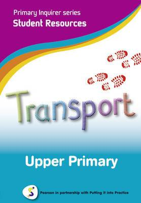 Transportation: Pearson in Partnership With Putting it into Practice: Upper Primary