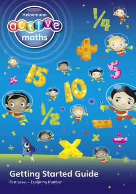 Heinemann Active Maths - First Level - Exploring Number - Getting Started Guide: Active Maths into Practice