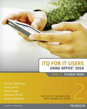 ITQ for IT Users Level 2 Student Book Office 2010