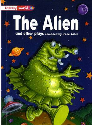 Literacy World Fiction Stage 2 the Alien and Other Plays