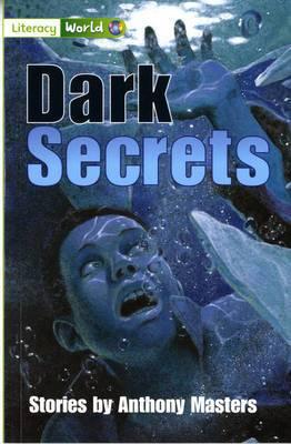 Literacy World Fiction Stage 3 Dark Secrets