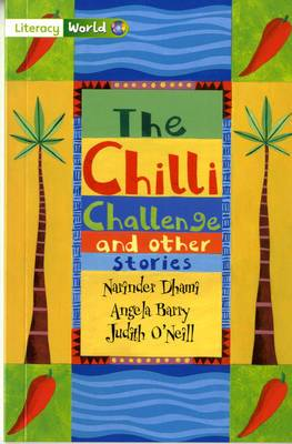 Literacy World Fiction Stage 3 the Chilli Challenge
