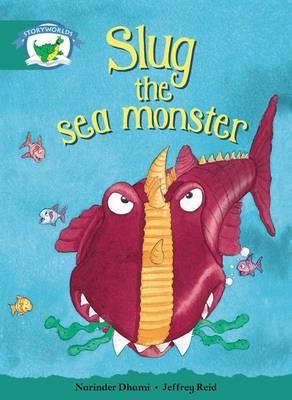Literacy Edition Storyworlds Stage 6, Fantasy World, Slug the Sea Monster