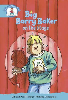 Literacy Edition Storyworlds Stage 9, Our World, Big Barry Baker on the Stage