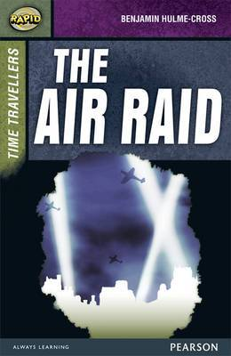 Rapid Stage 9 Set A: Time Travellers: the Air Raid