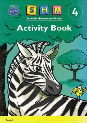 Scottish Heinemann Maths: 4 - Activity Book Single