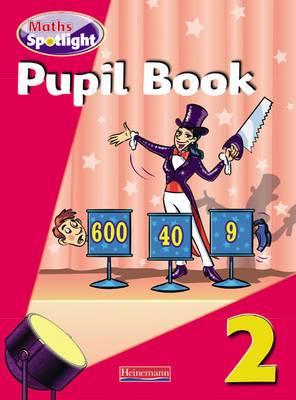 Maths Spotlight: Year 2 Pupil Book