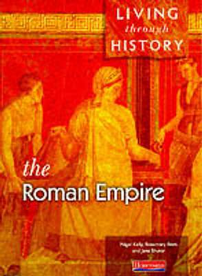 Living Through History: Core Book. Roman Empire