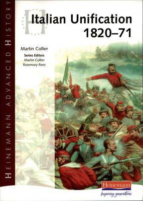 Heinemann Advanced History: Italian Unification 1820-71