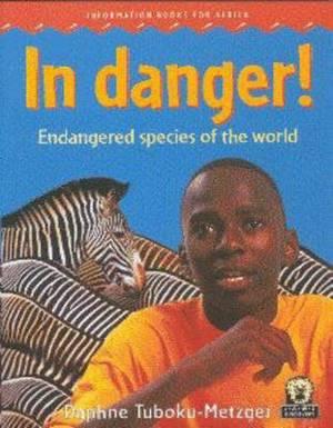 In Danger!: Endangered Species of the World