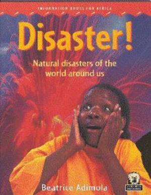 Disaster!: Natural Disasters of the World Around Us