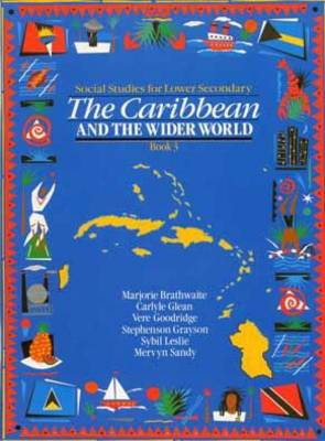 Heinemann Social Studies for Lower Secondary: Book 3 : The Caribbean and the Wider World