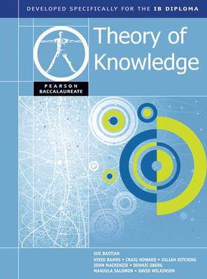 Pearson Baccalaureate: Theory of Knowledge for the IB Diploma