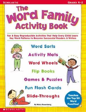 The Word Family Activity Book: Fun and Easy Reproducible Activities That Help Every Child Learn Key Word Patterns to Become Successful Readers and Writers
