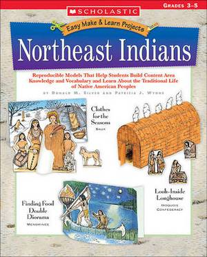 Easy Make & Learn Projects Northeast Indians  : Grades 3-5