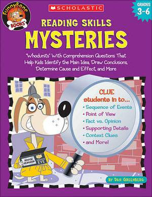 Reading Skills Mysteries, Grades 3-6: 'Whodunits' with Comprehension Questions That Help Kids Identify the Main Idea, Draw Conclusions, Determine Cause and Effect, and More