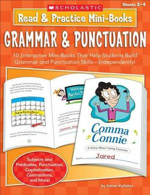 Read & Practice Mini-Books: Grammar & Punctuation, Grades 2-4: 10 Interactive Mini-Books That Help Students Build Grammar and Punctuation Skills--Independently!