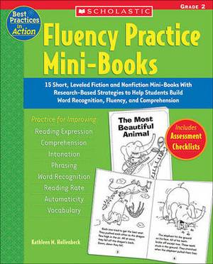Fluency Practice Mini-Books: 15 Short, Leveled Fiction and Nonfiction Mini-Books with Research-Based Strategies to Help Students Build Word Recognition, Fluency, and Comprehension