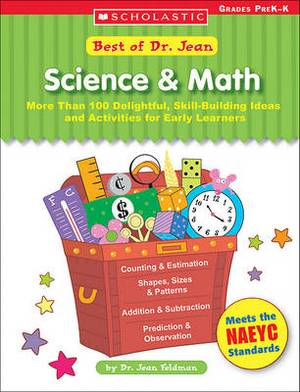 Science & Math: More Than 100 Delightful, Skill-building Ideas and Activities for Early Learners