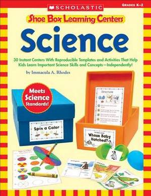 Shoe Box Learning Centers - Science: 30 Instant Centers with Reproducible Templates and Activities That Help Kids Learn Important Science Skills and Concepts-Independently!