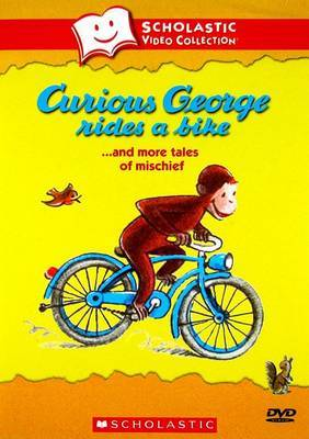 Curious George Rides a Bike and More Tales of Mischief