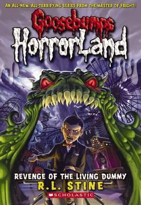 Goosebumps HorrorLand: #1 Revenge of the Living Dummy