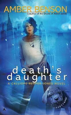Death's Daughter: A Callipe Reaper-Jones Novel