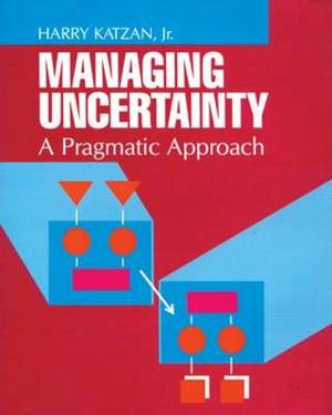 Managing Uncertainty: A Pragmatic Approach