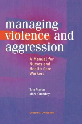 Management of Violence and Aggression: A Manual for Nurses and Health Care Workers