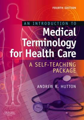 An Introduction to Medical Terminology for Health Care: A Self-Teaching Package