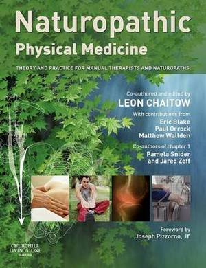 Naturopathic Physical Medicine: Theory and Practice for Manual Therapists and Naturopaths