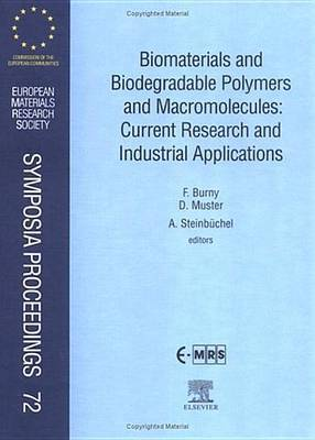 Biomaterials and Biodegradable Polymers and Macromolecules: Current Research and Industrial Applications: Volume 72