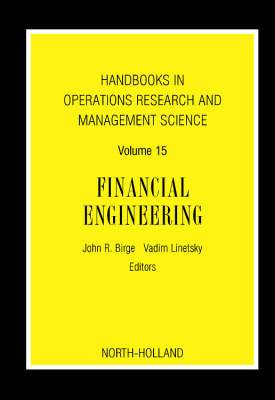 Handbooks in Operations Research and Management Science: Financial Engineernig, Volume 15