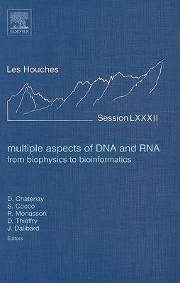 Les Houches: Multiple Aspects of DNA and RNA, Volume Lxxxii