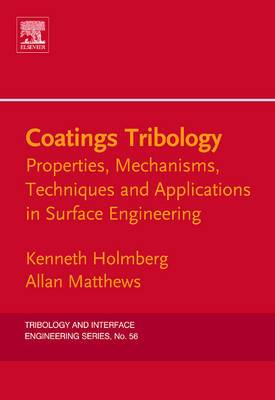 Coatings Tribology - Contact Mechanisms, Deposition Techniques and Applications, Second Edition