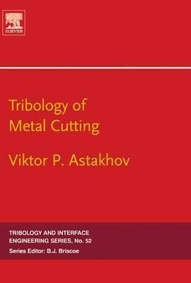 Tribology of Metal Cutting, Volume 52