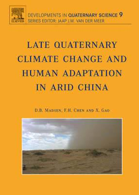 Late Quaternary Climate Change and Human Adaptation in Arid China, Volume 9