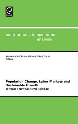 Population Change, Labor Markets and Sustainable Growth: Towards a New Economic Paradigm