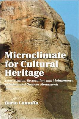 Microclimate for Cultural Heritage: Conservation, Restoration, and Maintenance of Indoor and Outdoor Monuments
