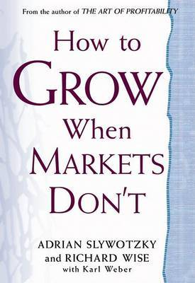 How to Grow When Markets Dont