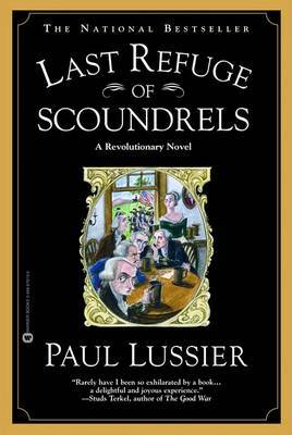 Last Refuge of Scoundrels: A Revolutionary Novel
