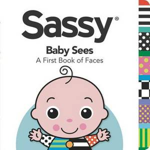 Sassy Baby Sees: A First Book of Faces