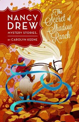 Nancy Drew: The Secret Of Shadow Ranch: Book Five